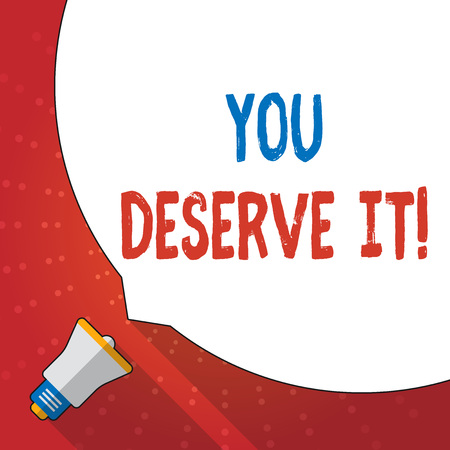 Text sign showing You Deserve It. Business photo text should have it because of their qualities or actions Huge Blank White Speech Bubble Occupying Half of Screen and Small Megaphone Imagens