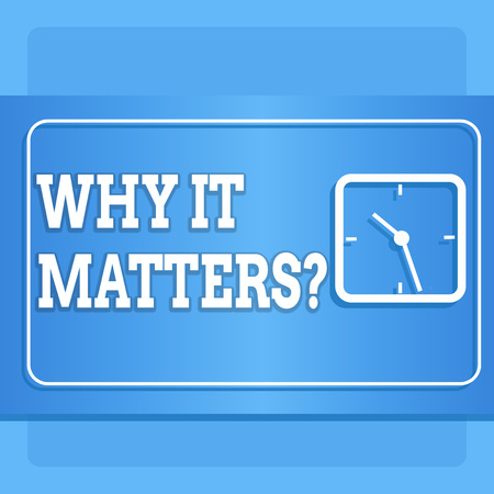 Word writing text Why It Matters question. Business photo showcasing ask demonstrating about something he think is important Modern Design of Transparent Square Analog Clock on Two Tone Pastel Backdrop