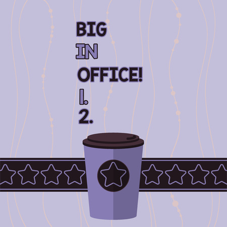 Conceptual hand writing showing Big In Office. Concept meaning room or part of building where they work sitting at desks 3D Coffee To Go Cup with Lid Cover and Stars Text Space
