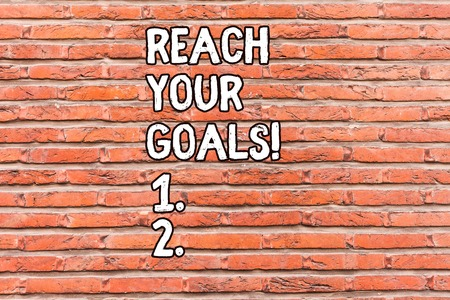 Conceptual hand writing showing Reach Your Goals. Concept meaning achieve what you wanted to be done dreams or to do list Brick Wall art like Graffiti motivational written on wall