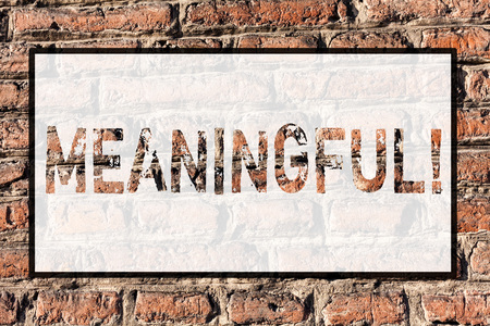 Word writing text Meaningful. Business photo showcasing Having meaning Significant Relevant Important Purposeful Brick Wall art like Graffiti motivational call written on the wall Stok Fotoğraf