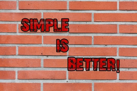 Word writing text Simple Is Better. Business photo showcasing being in natural status do not put makeup keep pure Brick Wall art like Graffiti motivational call written on the wall Archivio Fotografico