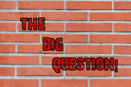 Word writing text The Big Question. Business photo showcasing great matter that requiring resolution or discussion Brick Wall art like Graffiti motivational call written on the wall