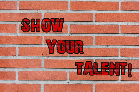 Word writing text Show Your Talent. Business photo showcasing invitation someone to show what he is skilled or good at Brick Wall art like Graffiti motivational call written on the wall