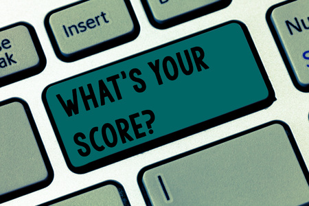 Text sign showing What's Your Score. Business photo text Personal grade rating on a competition game or study Keyboard key Intention to create computer message pressing keypad idea