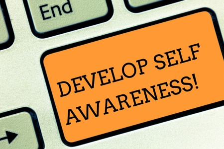 Text sign showing Develop Self Awareness. Business photo text What you think you become motivate and grow Keyboard key Intention to create computer message pressing keypad idea