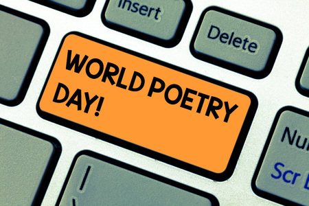 Conceptual hand writing showing World Poetry Day. Concept meaning Worldwide literature celebration reading books time Keyboard key Intention to create computer message idea Archivio Fotografico