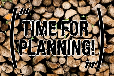 Conceptual hand writing showing Time For Planning. Concept meaning exercising conscious control spent on specific activities Wooden background vintage wood wild message ideas thoughts Imagens - 119376157