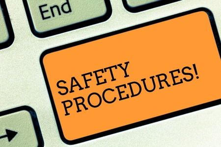 Text sign showing Safety Procedures. Business photo text Follow rules and regulations for workplace security Keyboard key Intention to create computer message pressing keypad idea