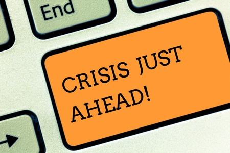 Text sign showing Crisis Just Ahead. Business photo text Foresee failure take right action before it is late Keyboard key Intention to create computer message pressing keypad idea