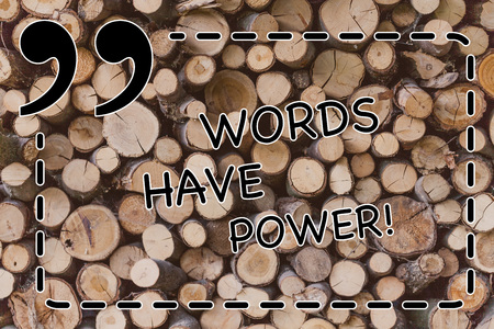 Text sign showing Words Have Power. Business photo showcasing Energy Ability to heal help hinder humble and humiliate Wooden background vintage wood wild message ideas intentions thoughts