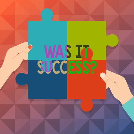 Word writing text Was It Success question. Business photo showcasing Happy feeling after achieving success in life Four Blank Multi Color Jigsaw Puzzle Tile Pieces Put Together by Human Hands
