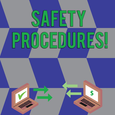Text sign showing Safety Procedures. Business photo text Follow rules and regulations for workplace security Exchange Arrow Icons Between Two Laptop with Currency Sign and Check Icons