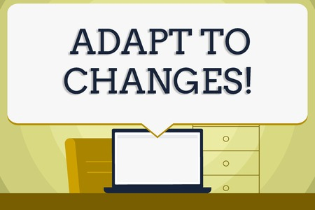 Conceptual hand writing showing Adapt To Changes. Concept meaning Innovative changes adaption with technological evolution Blank Huge Speech Bubble Pointing to the White Laptop Screen
