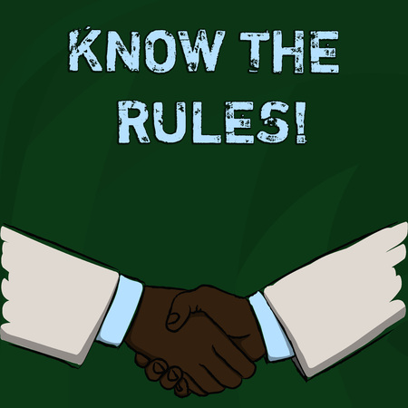 Word writing text Know The Rules. Business photo showcasing Understand terms and conditions get legal advice from lawyers Businessmen Shaking Hands Firmly as Gesture Form of Greeting and Agreement