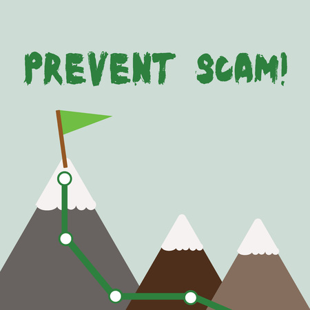 Text sign showing Prevent Scam. Business photo text Consumer protection fraudulent transactions Three Mountains with Hiking Trail and White Snowy Top with Flag on One Peak Stock Photo - 119462042