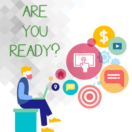 Text sign showing Are You Readyquestion. Business photo showcasing Prepare well to face upcoming business changes Man Sitting Down with Laptop on his Lap and SEO Driver Icons on Blank Space