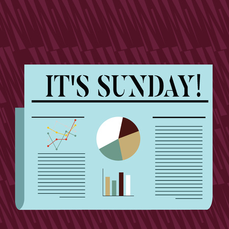 Writing note showing It S Sunday. Business concept for day of week between Saturday and Monday rest in most countries Colorful Layout Design Plan of Text Line, Bar and Pie Chart