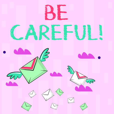 Writing note showing Be Careful. Business concept for making sure of avoiding potential danger mishap or harm Colorful Airmail Letter Envelopes and Two of Them with Wings