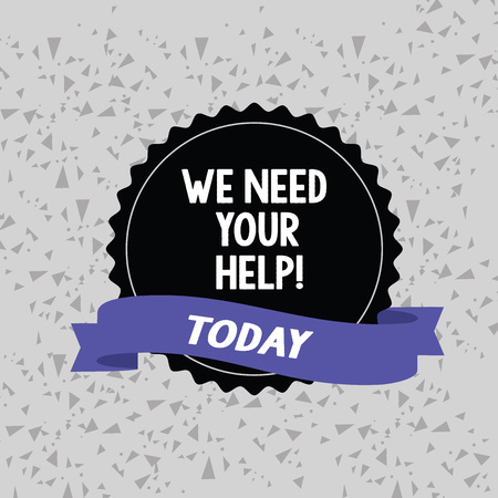 Word writing text We Need Your Help. Business photo showcasing asking someone to stand with you against difficulty Blank Color Seal Sticker with Jagged Edge and Different Shade Ribbon Strip Stock Photo