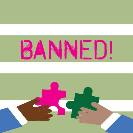 Word writing text Banned. Business photo showcasing Ban steroids, No excuse for building Muscles. Two Hands Holding Colorful Jigsaw Puzzle Pieces about to Interlock the Tiles
