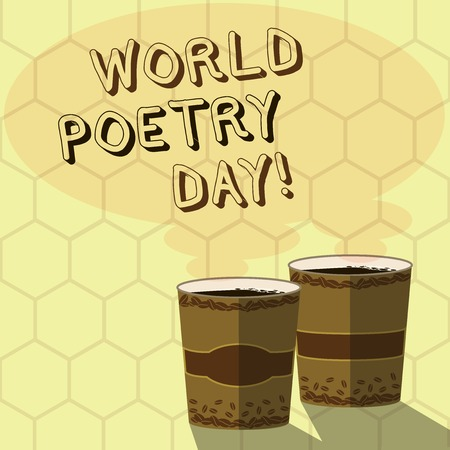 Handwriting text writing World Poetry Day. Conceptual photo Worldwide literature celebration reading books time Two To Go Cup with Beverage and Steam icon Blank Speech Bubble photo