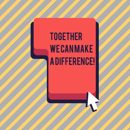 Text sign showing Together We Can Make A Difference. Business photo showcasing be important some way in like team or group Direction to Press or Click the Red Keyboard Command Key with Arrow Cursor