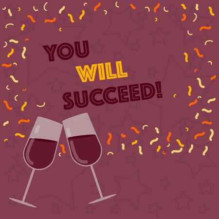Handwriting text writing You Will Succeed. Conceptual photo Inspiration motivation to keep working be positive Filled Wine Glass Toasting for Celebration with Scattered Confetti photo