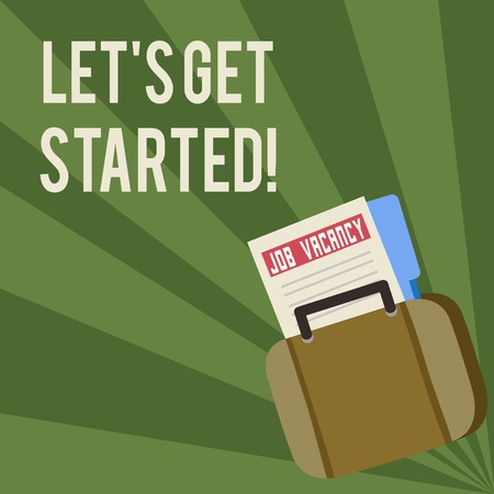 Conceptual hand writing showing Let S Get Started. Concept meaning encouraging someone to begin doing something Announcement File for Employment Opportunity with Briefcase