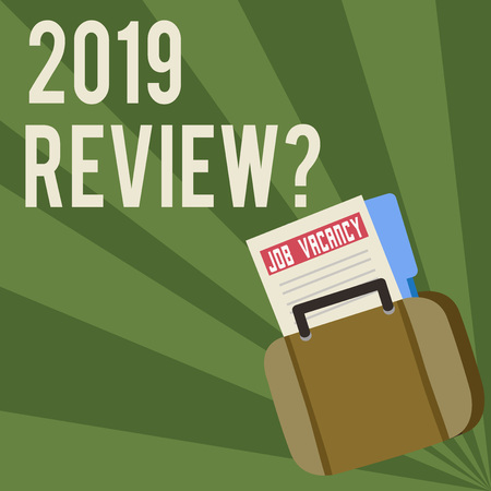 Conceptual hand writing showing 2019 Review Question. Concept meaning remembering past year events main actions or good shows Announcement File for Employment Opportunity with Briefcase