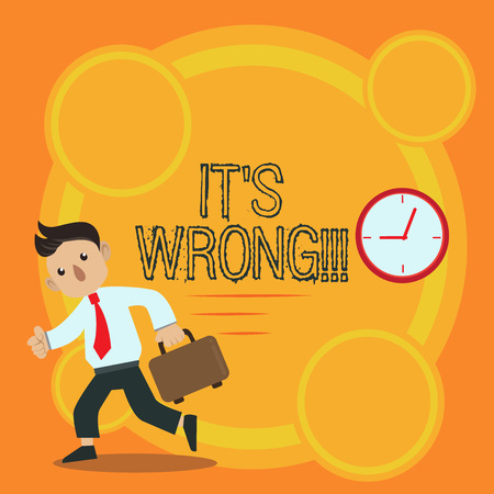 Writing note showing It S Wrong. Business concept for have made mistake or done something that is bad or illegal Man Carrying Briefcase Walking Past the Analog Wall Clock