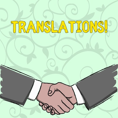 Handwriting text writing Translations. Conceptual photo Written or printed process of translating words text voice Businessmen Shaking Hands Firmly as Gesture Form of Greeting and Agreement Imagens