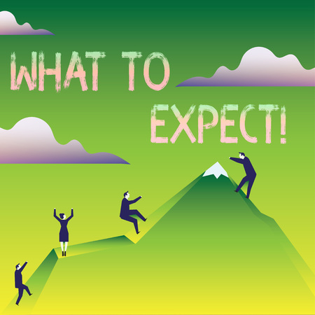 Word writing text What To Expect. Business photo showcasing asking about regard something as likely to happen occur Business People Climbing Color Mountain by Themselves Holding Invisible Rope