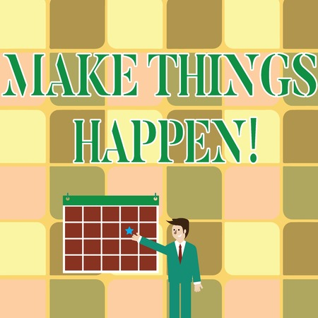 Text sign showing Make Things Happen. Business photo showcasing you will have to make hard efforts in order to achieve it Businessman Smiling and Pointing to Colorful Calendar with Star Hang on Wall