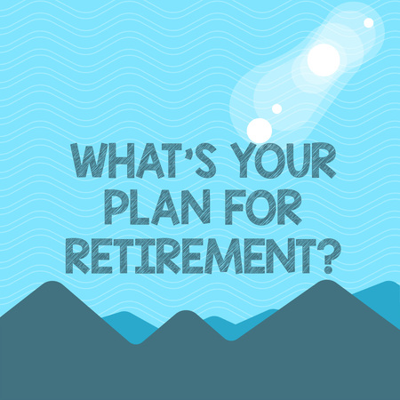 Text sign showing What S Your Plan For Retirement question. Business photo text Thought any plans when you grow old View of Colorful Mountains and Hills with Lunar and Solar Eclipse Happening