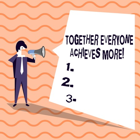 Word writing text Together Everyone Achieves More. Business photo showcasing Members create synergy strong sense commitment Businessman Shouting on Megaphone and Blank White Uneven Shape Speech Bubble