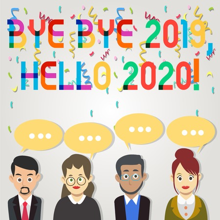 Text sign showing Bye Bye 2019 Hello 2020. Business photo showcasing saying goodbye to last year and welcoming another good one Group of Business People with Blank Color Chat Speech Bubble with Three Dots