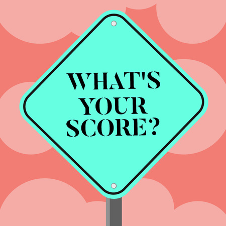 Writing note showing What S Your Score. Business concept for Personal grade rating on a competition game or study Diamond Shape Color Road Warning Signage with One Leg Stand