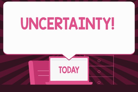 Text sign showing Uncertainty. Business photo text Unpredictability of certain situations events behavior Blank Huge Speech Bubble Pointing to White Laptop Screen in Workspace Idea