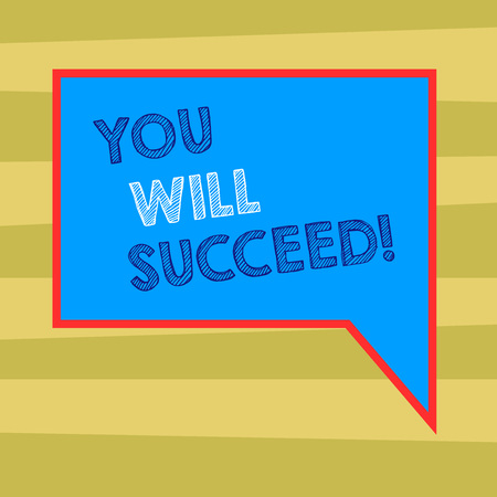 Text sign showing You Will Succeed. Business photo text Inspiration motivation to keep working be positive Blank Rectangular Color Speech Bubble with Border photo Right Hand