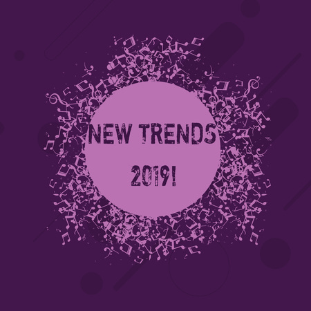 Conceptual hand writing showing New Trends 2019. Concept meaning general direction in which something is developing Disarrayed Jumbled Musical Notes Icon with Colorful Circle