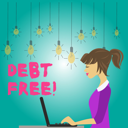 Word writing text Debt Free. Business photo showcasing does not owning any money or things to any individual or companies photo of Young Busy Woman Sitting Side View and Working on her Laptop