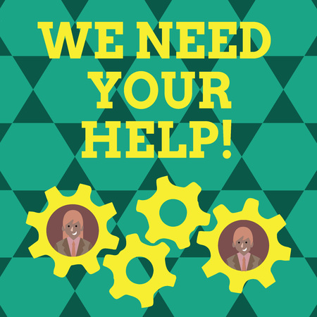 Writing note showing We Need Your Help. Business concept for asking someone to stand with you against difficulty Two Business People Inside Cog Wheel Gear for Teamwork Event
