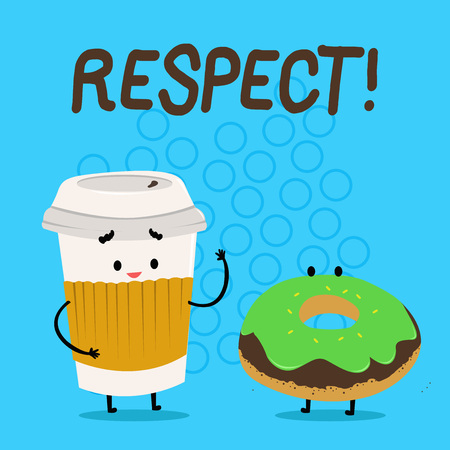 Handwriting text Respect. Conceptual photo Feeling of deep admiration for someone or something Appreciation Carry Out Paper Cup with Lid and Sleeve Beside Doughnut with Frosting on Top