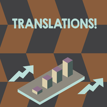Writing note showing Translations. Business concept for Written or printed process of translating words text voice Clustered 3D Bar Chart Graph in Perspective with Two Arrows