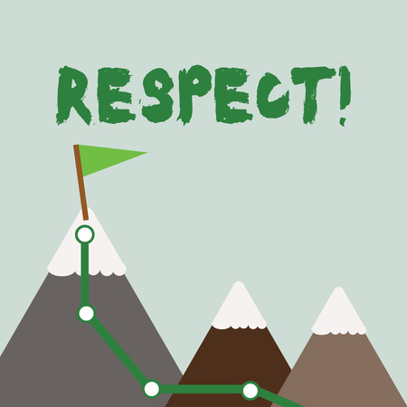 Text sign showing Respect. Business photo text Feeling of deep admiration for someone or something Appreciation Three Mountains with Hiking Trail and White Snowy Top with Flag on One Peak