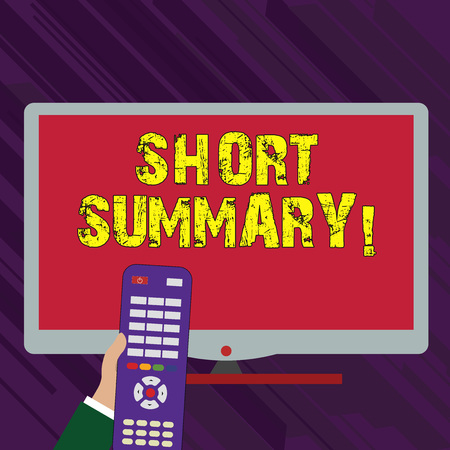 Conceptual hand writing showing Short Summary. Concept meaning Brief statement of main points clear Hand Holding Remote Control infront of Wide Color PC Screen