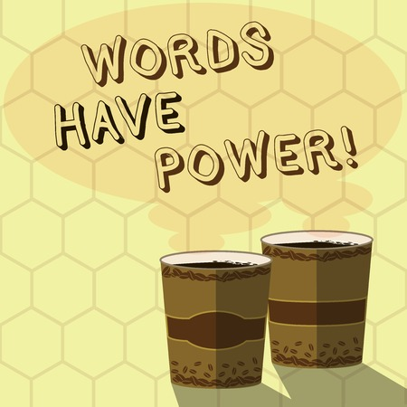 Handwriting text writing Words Have Power. Conceptual photo Energy Ability to heal help hinder humble and humiliate Two To Go Cup with Beverage and Steam icon Blank Speech Bubble photo