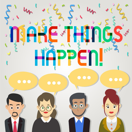 Text sign showing Make Things Happen. Business photo showcasing you will have to make hard efforts in order to achieve it Group of Business People with Blank Color Chat Speech Bubble with Three Dots Stock Photo
