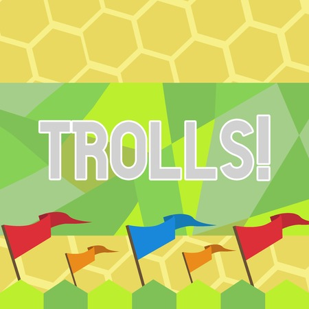 Text sign showing Trolls. Business photo text Online troublemakers posting provocative inflammatory messages Blank Solid Colorful Pennant Streamer Flag on Stick Mounted on Picket Fence